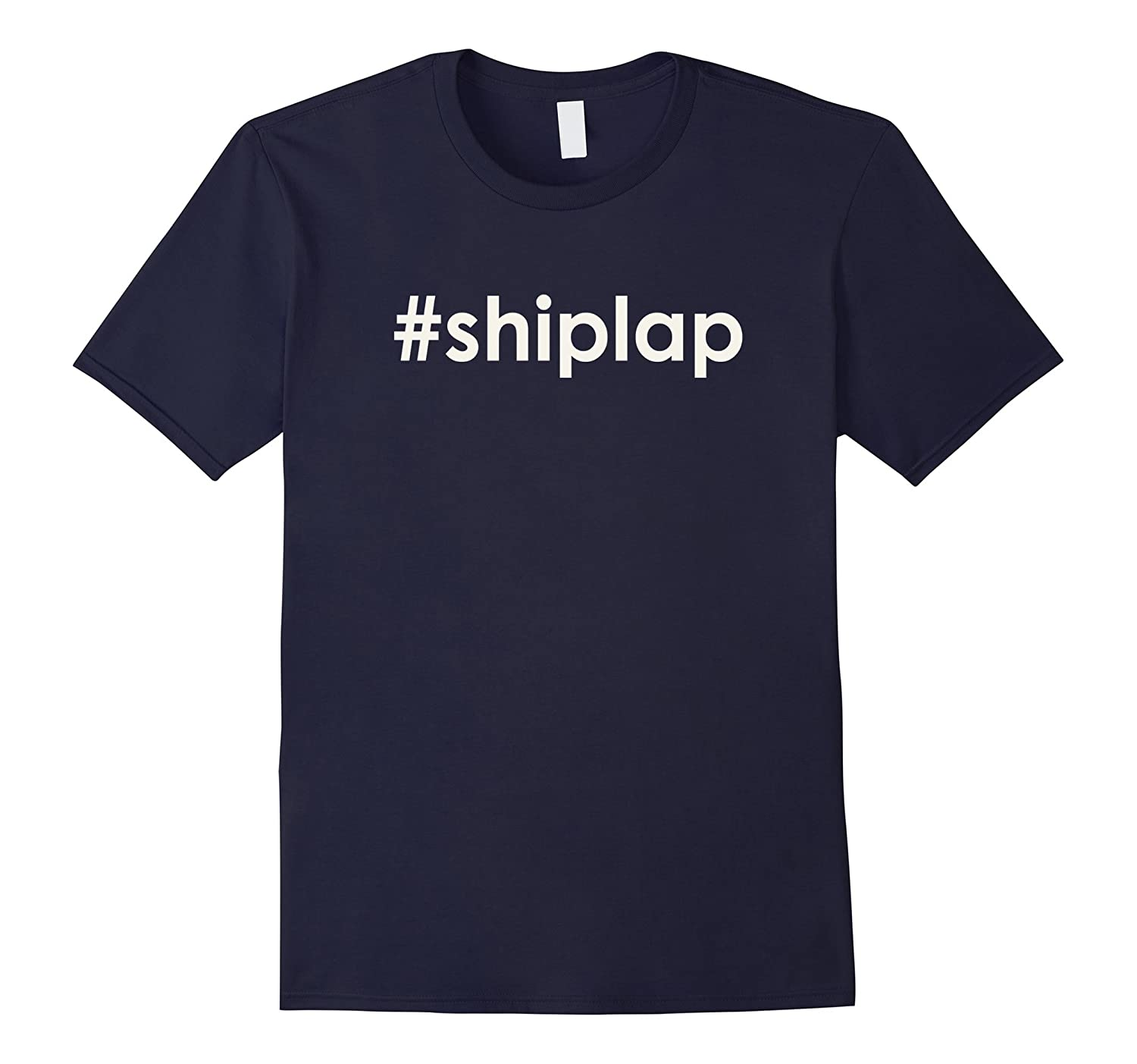 #SHIPLAP Shirt for Men and Women #SHIPLAP T-Shirt-T-Shirt