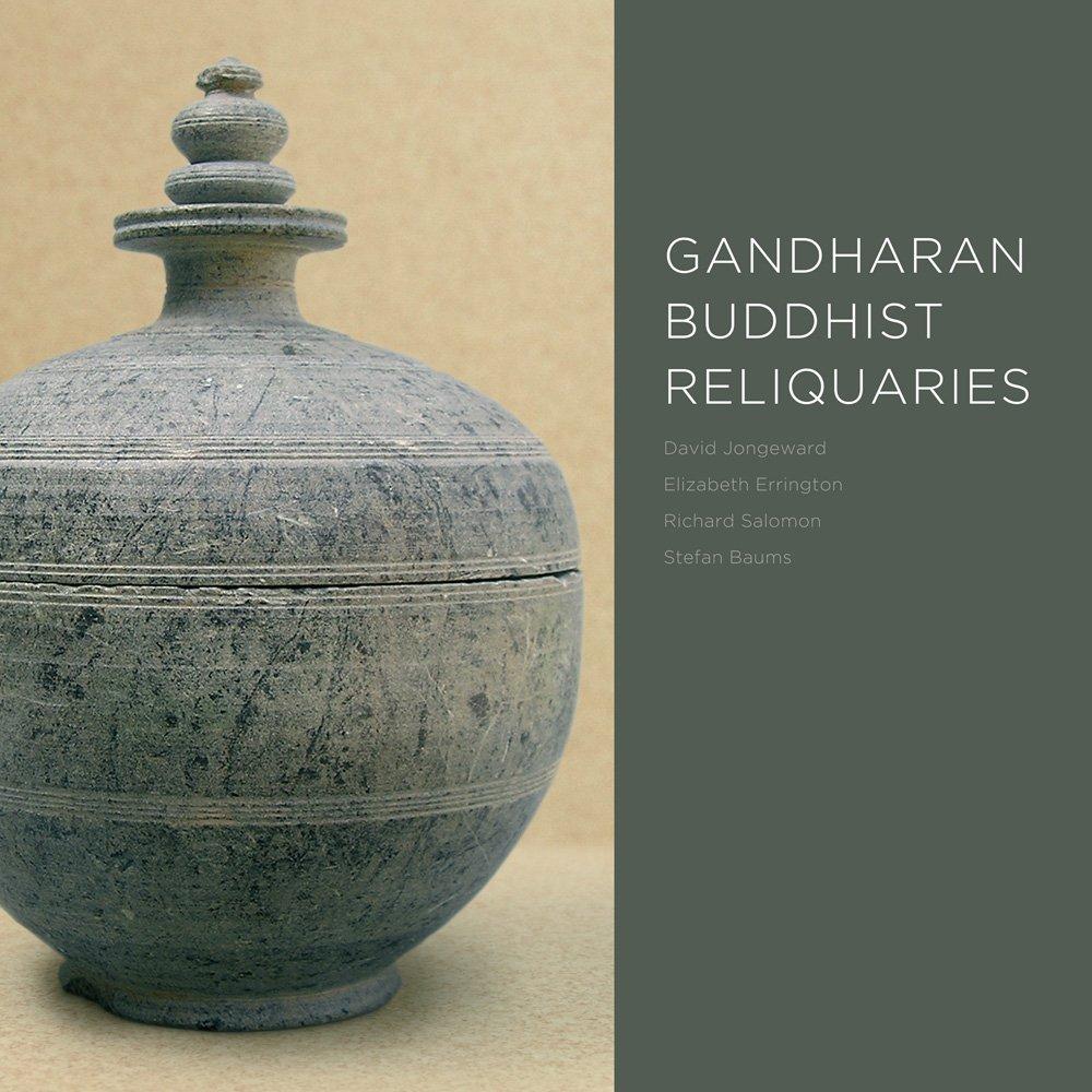 Gandharan Buddhist Reliquaries Gandharan Studies Jongeward David Errington Elizabeth Salomon Richard Baums Stefan 9780295992365 Amazon Com Books