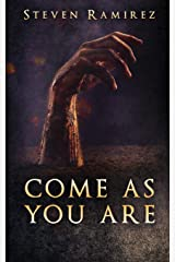Come As You Are: A Short Novel and Nine Stories Paperback