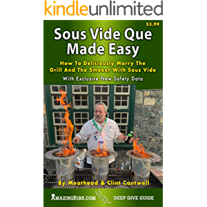 Sous Vide Que Made Easy: How To Deliciously Marry The Grill And Smoker With Sous Vide (Deep Dive Guides Book 1)