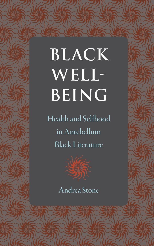 Black Well-Being: Health and Selfhood in Antebellum Black Literature pdf epub