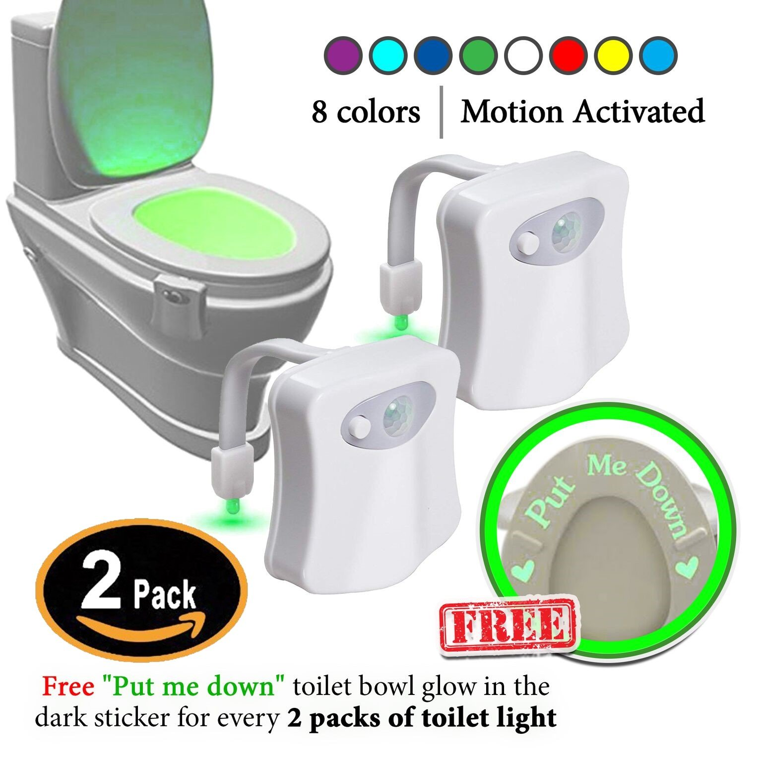 2 Pack Toilet Light with''Put me Down'' Sticker That Glows in The Dark. The Original Light Bowl, 8 Colors in 1 Device Motion Activated Night Light. Great Tool to Potty Train Toddlers