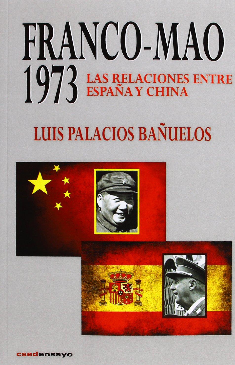Franco-Mao 1973. Las Relaciones Entre España Y Chiña Ensayo csed ...