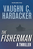 The Fisherman: A Thriller