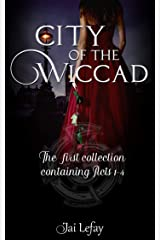 City of the Wiccad Collection 1: Acts 1 - 4