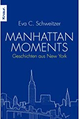 Manhattan Moments: Geschichten aus New York Paperback