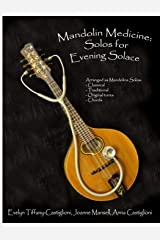 Mandolin Medicine: Solos for Evening Solace: A Collection of Tunes Arranged for Solo Mandolin Paperback