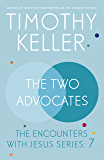 The Two Advocates: The Encounters With Jesus Series: 7 (English Edition)