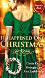 It Happened One Christmas: Christmas Eve Proposal / The Viscount's Christmas Kiss / Wallflower, Widow...Wife!