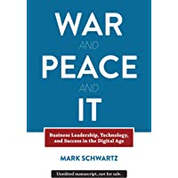 War and Peace and IT: Business Leadership, Technology, and Success in the Digital Age