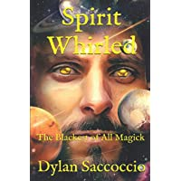Spirit Whirled: The Blackest of All Magick: 2