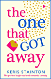 The One That Got Away: The perfect laugh out loud romantic comedy