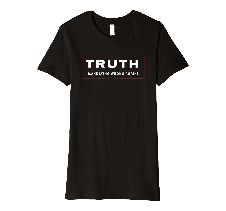 Anti Trump Shirt – Truth Make Lying Wrong Again Shirt