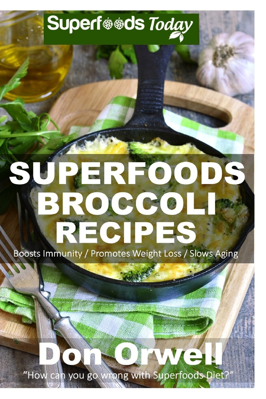 Superfoods Broccoli Recipes Phytochemicals Transformation