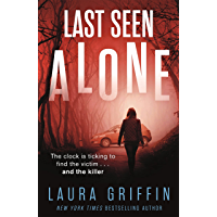 Last Seen Alone: The heartpounding new thriller you won't be able to put down!