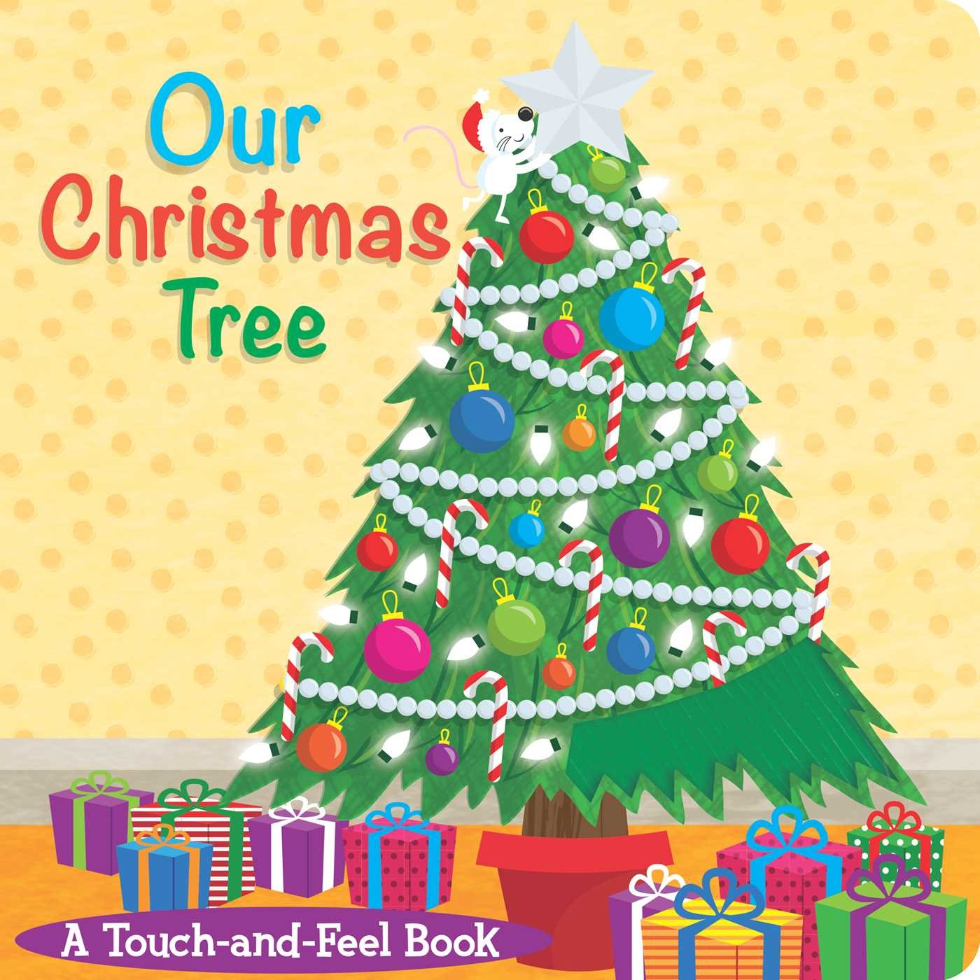 Read Online Our Christmas Tree: A Touch-and-Feel Book (Touch-and-feel Books) ebook