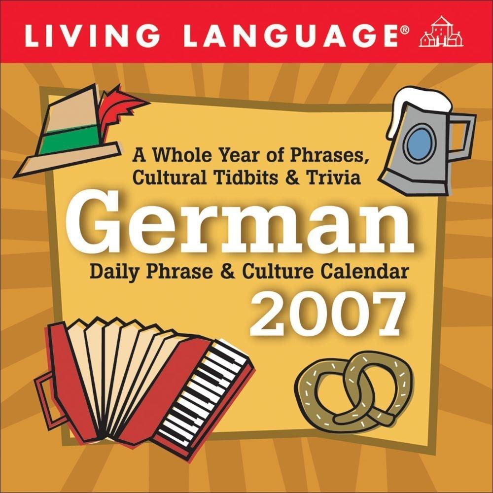 German Daily Phrases & Culture 2007 Calendar (Living Language)