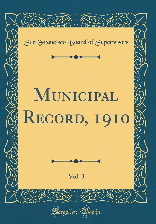 Read Online Municipal Record, 1910, Vol. 3 (Classic Reprint) pdf