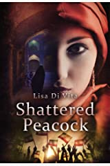 Shattered Peacock: A Story of Life and Revolution in Iran Kindle Edition