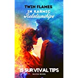 15 SURVIVAL TIPS FOR TWIN FLAMES IN RELATIONSHIPS (Married Twin Flames VS Karmic Partners Book 2)