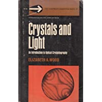 Crystals and light;: An introduction to optical crystallography (Van Nostrand momentum books, no. 5)