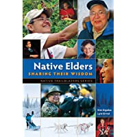 Native Elders: Sharing Their Wisdom (Native Trailblazers)