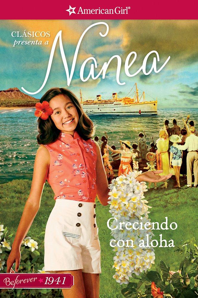 Download Creciendo con aloha: Clásicos presenta a Nanea (Un clasico de Nanea / Nanea Classic) (Spanish Edition) pdf epub