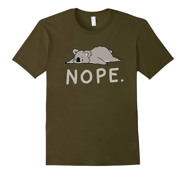 12c8e5f1b Nope Not Today Shirt Funny Lazy Koala shirt I Love Koalas-ANZ ...