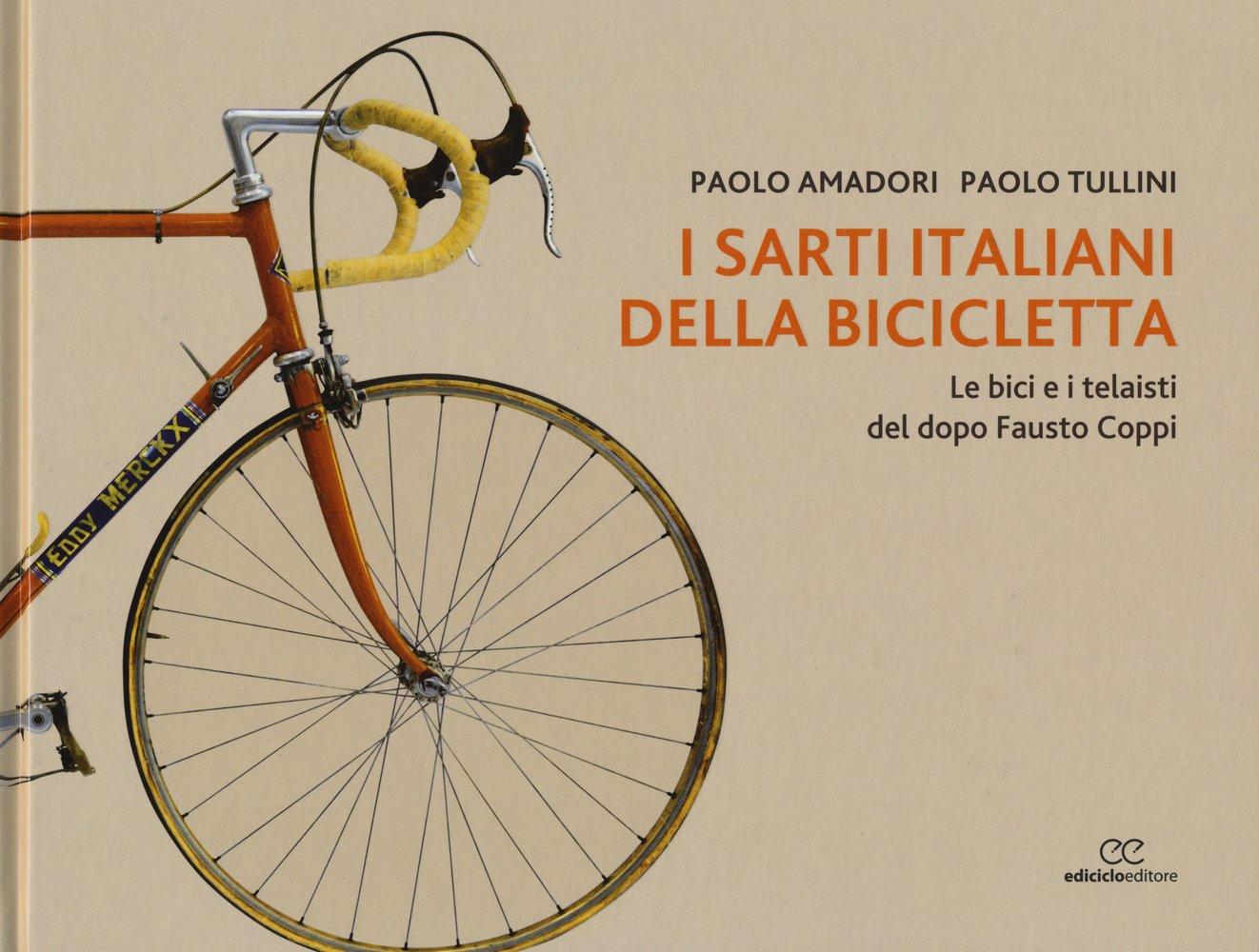 I Sarti Italiani Della Bicicletta Le Bici E I Telaisti Del Dopo