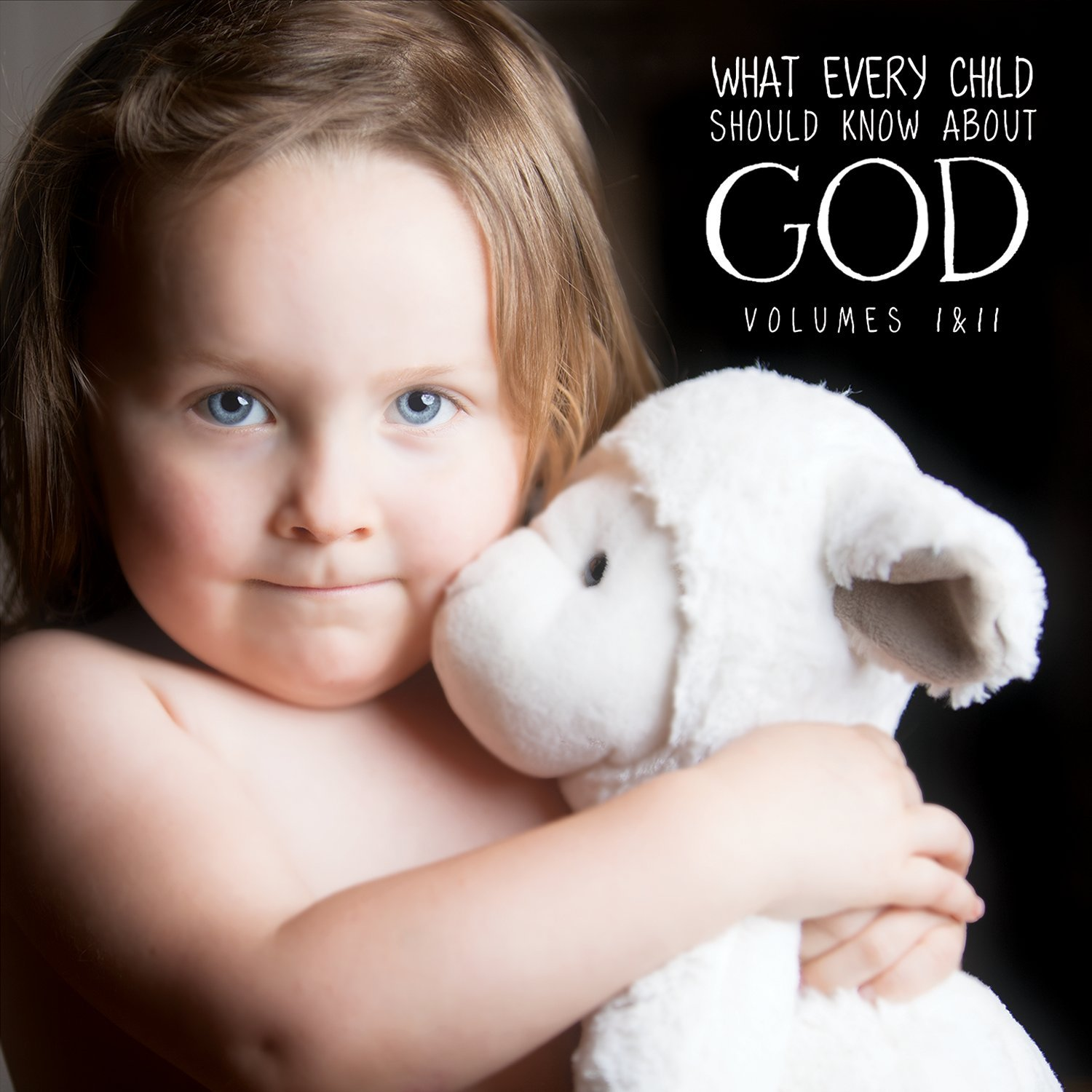 What Every Child Should Know About God by ManAlive Records