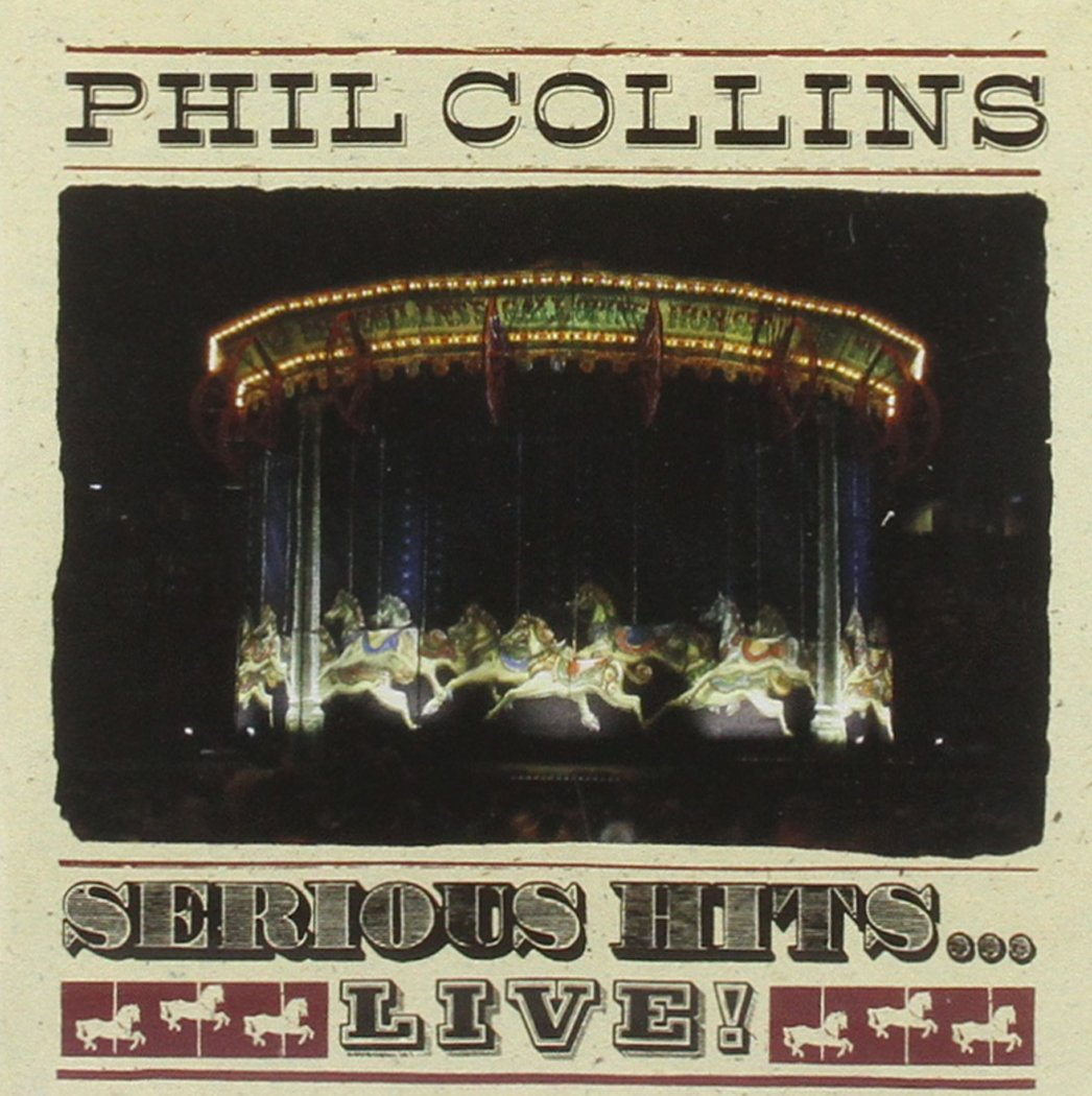 Serious Hits Live Phil Collins