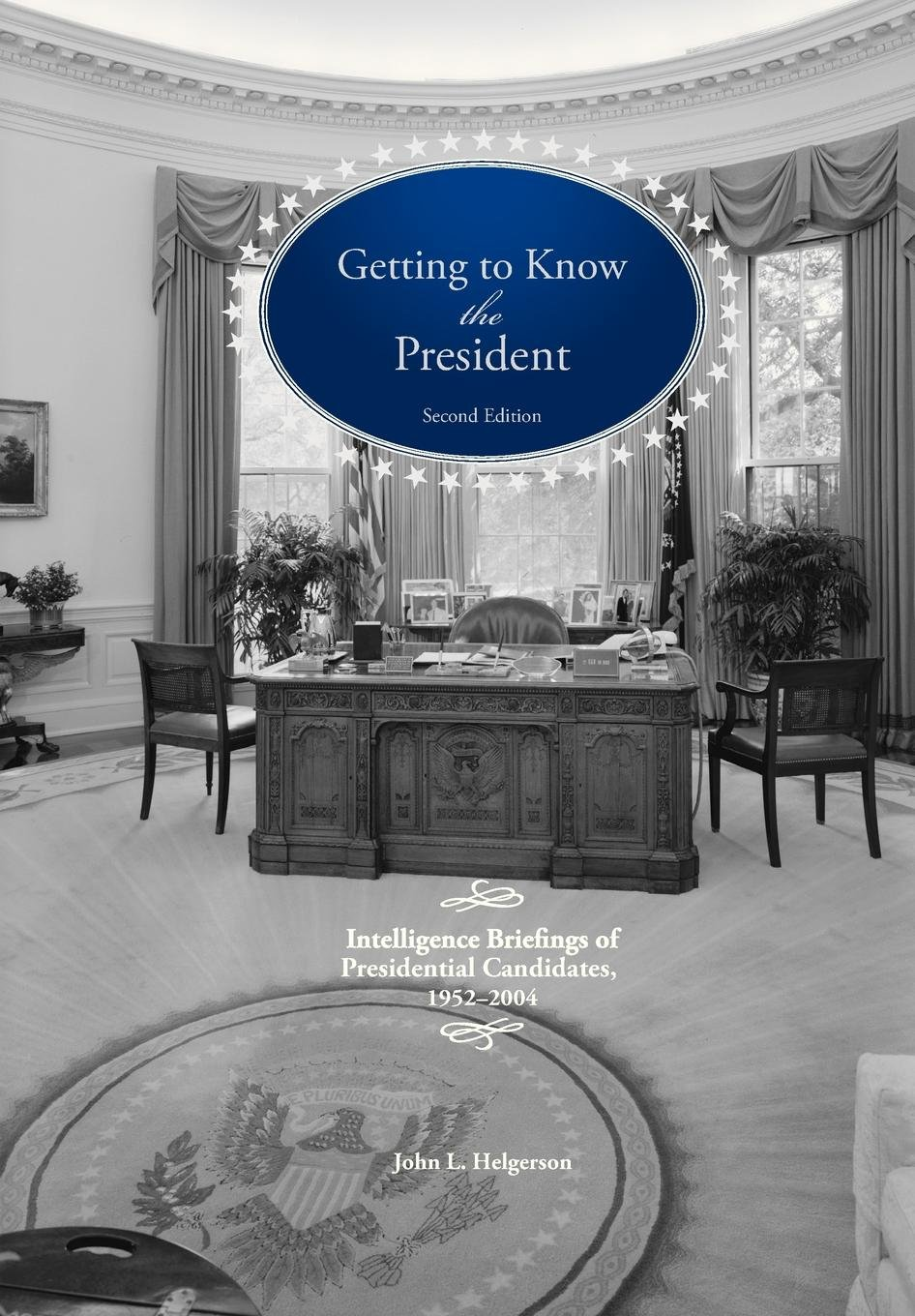 Getting To Know the President: Intelligence Briefings of Presidential Candidates, 1952-2004 PDF