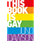 This Book is Gay (English Edition)