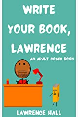 Write Your Book, Lawrence: An Adult Comic Book Kindle Edition