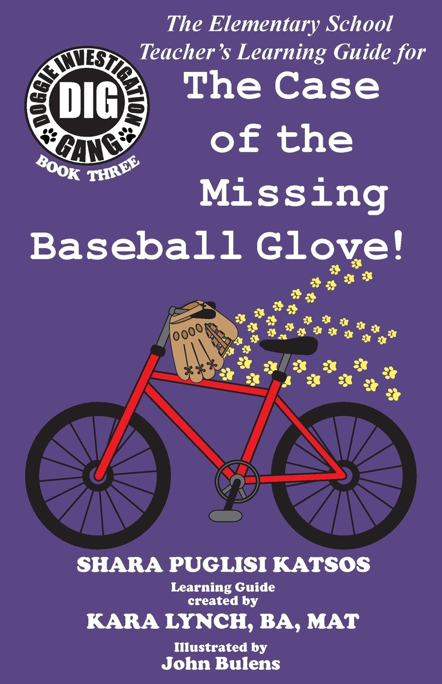 Read Online Doggie Investigation Gang, (DIG) Series: The Case of the Missing Baseball Glove - Teacher's Manual ebook