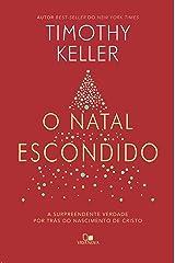 O Natal escondido: A surpreendente verdade por trás do nascimento de Cristo eBook Kindle