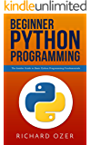 Beginner Python Programming: The Insider Guide to Basic Python Programming Fundamentals