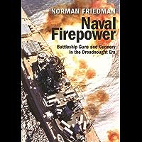 Naval Firepower: Battleship Guns and Gunnery in the Dreadnought Era (English Edition)