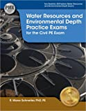 Water Resources and Environmental Depth Practice Exams for the Civil PE Exam
