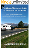 The Sassy Woman's Guide to Freedom on the Road: 20 Top Tips You Wish You Knew Before Starting Your RVing or Vanning Adventures