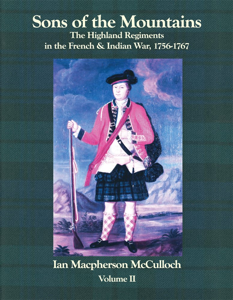 Download Sons of the Mountains: The Highland Regiments in the French and Indian War, 1756-1767, Vol. 2 PDF