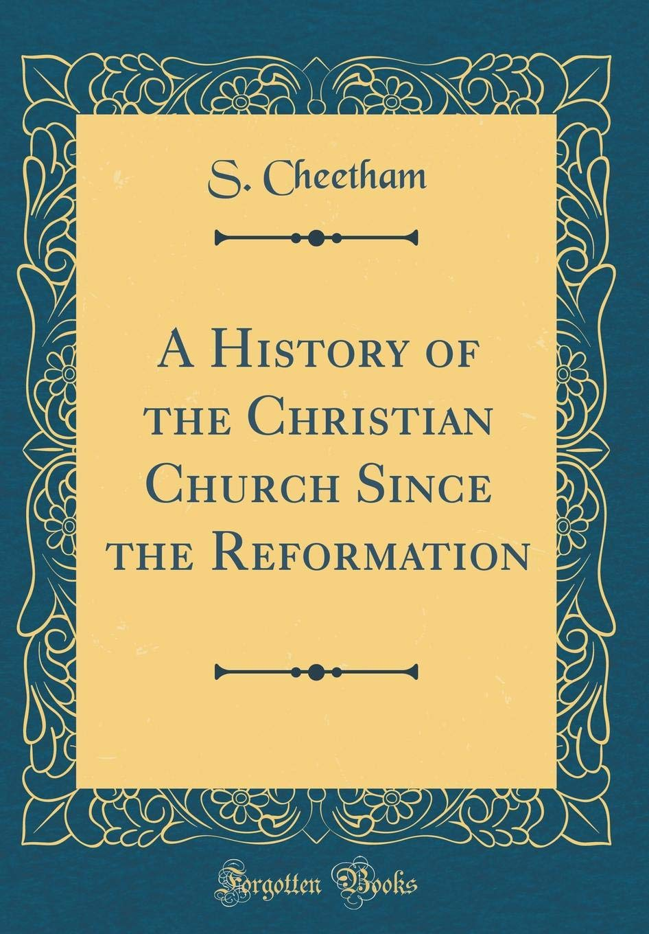 Read Online A History of the Christian Church Since the Reformation (Classic Reprint) pdf