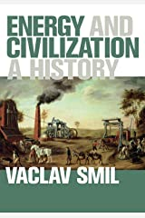 Energy and Civilization: A History (The MIT Press) Kindle Edition