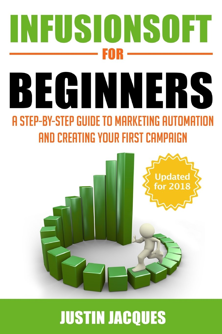 Read Online Infusionsoft for Beginners: A Step-by-Step Guide to Marketing Automation and Building Your First Campaign ebook