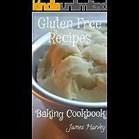 Gluten Free Baking Cookbook: Baking