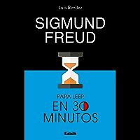 Sigmund Freud para leer en 30 minutos