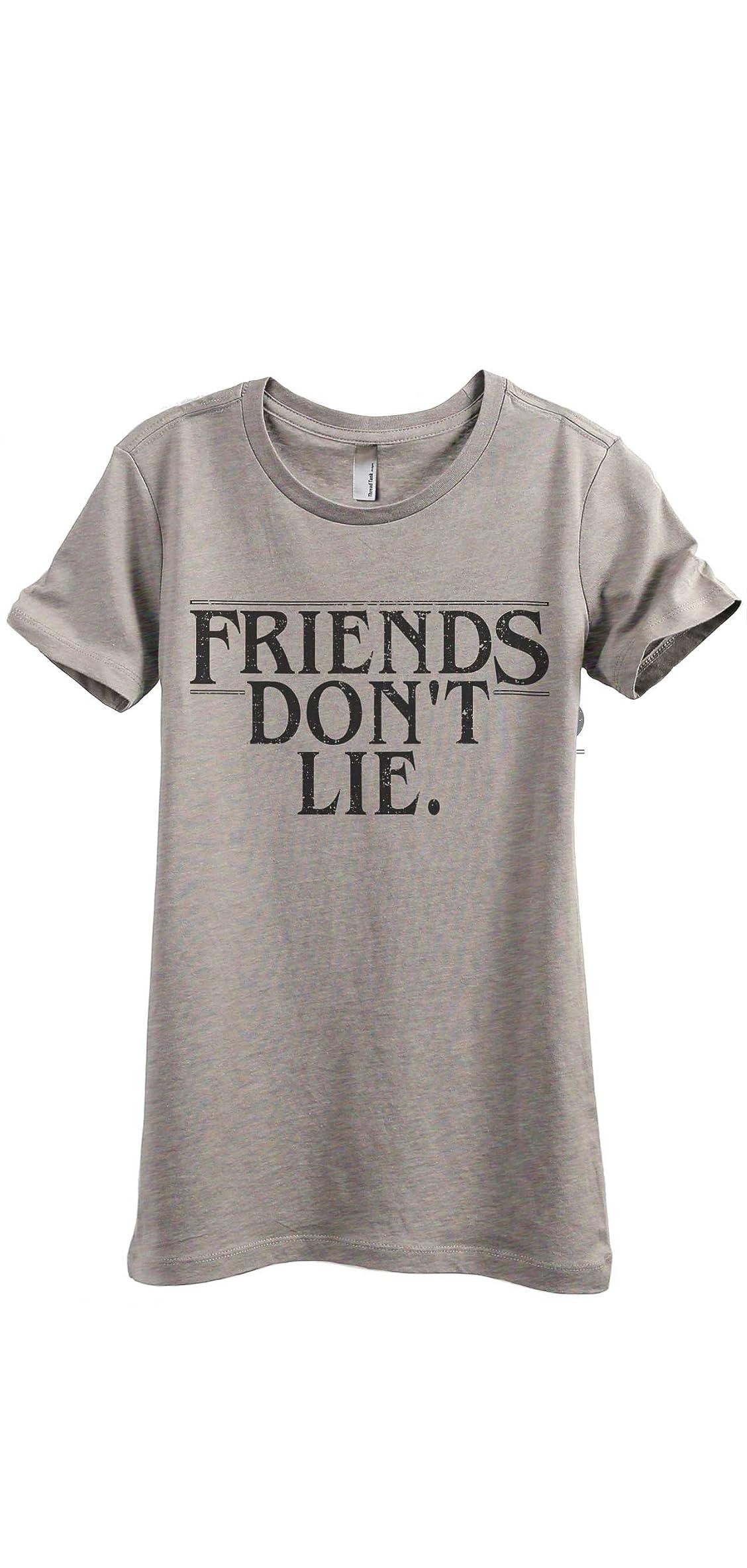 Friends Don't Lie Women's Fashion Relaxed T-shirt