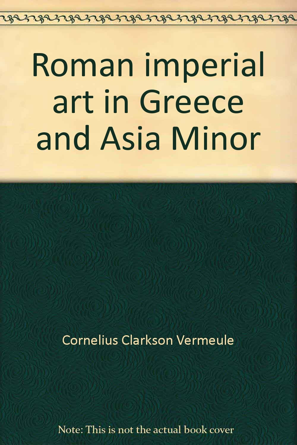 Roman imperial art in Greece and Asia Minor ebook