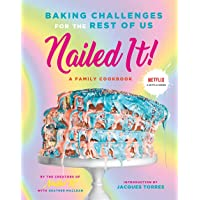 Nailed It!: Baking Challenges for the Rest of Us