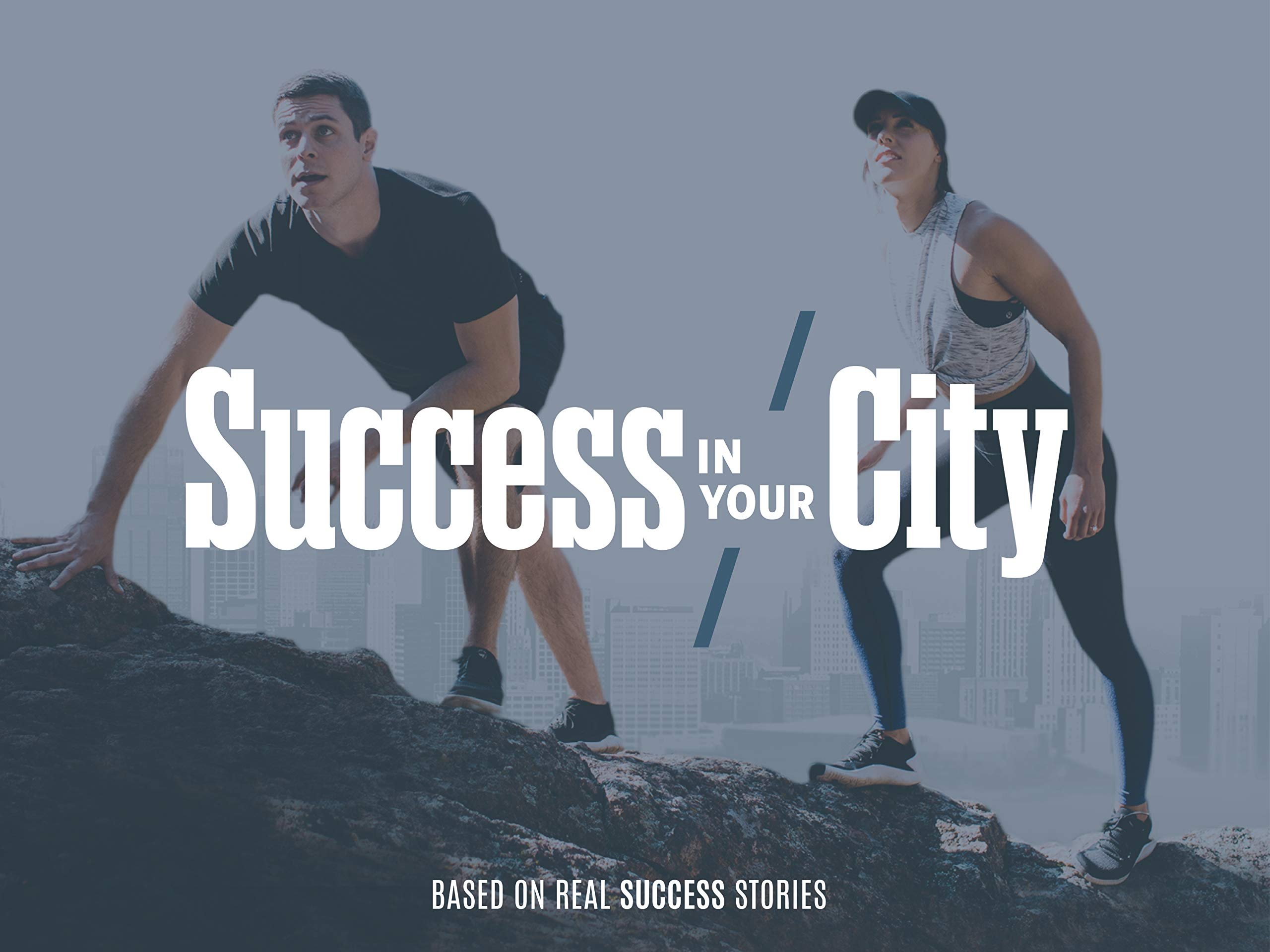 Success in Your City on Amazon Prime Video UK